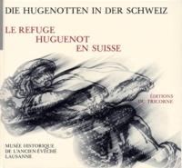 Deedr.fr LE REFUGE HUGUENOT EN SUISSE : DIE HUGENOTTEN IN DER SCHWEIZ Image