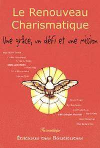Le Renouveau Charismatique. Une grâce, un défi et une mission.pdf