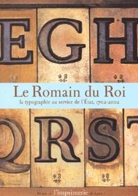 Le Romain du Roi. La typographie au service de lEtat, 1702-2002.pdf