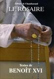 Collectif - Le rosaire - Textes de Benoît XVI.