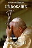 Collectif - Le rosaire - Textes de Jean-Paul II.
