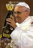 Collectif - Le rosaire - Textes du Pape François.