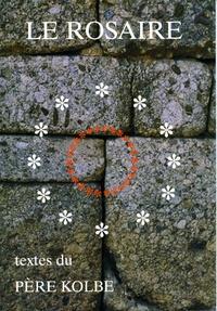 Collectif - Le rosaire - Textes du Père Kolbe.