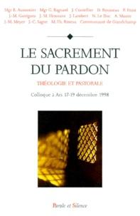 Ucareoutplacement.be LE SACREMENT DU PARDON. Théologie et pastorale, Actes du Colloque tenu à Ars du 17 au 19 décembre 1998 Image