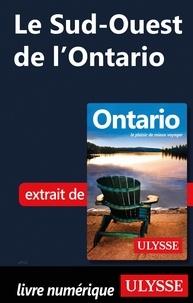 Ebooks télécharger torrent Le Sud-Ouest de l'Ontario  (French Edition) 9782765818700