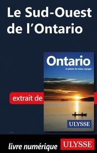 Télécharger l'ebook pour jsp Le Sud-Ouest de l'Ontario 9782765871255  (French Edition) par