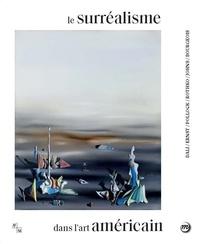 Collectif - Le Surréalisme dans l'art américain.