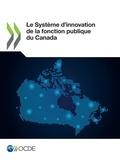 Collectif - Le Système d'innovation de la fonction publique du Canada.
