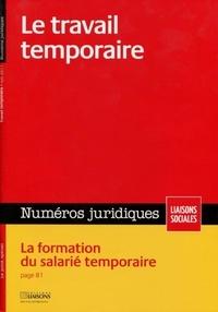Collectif - Le travail temporaire - La formation du salarié temporaire. Juin 2011.