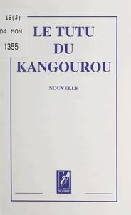 Collectif - Le tutu du kangourou.