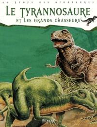 Histoiresdenlire.be Le tyrannosaure et les grands chasseurs Image