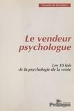 Collectif - Le Vendeur psychologue : Les 10 lois de la psychologie de la vente.