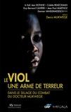 Collectif et Denis Mukwege - Le viol, une arme de terreur - Dans le sillage du combat du docteur Mukwege.
