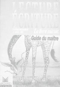 Collectif - LECTURE ECRITURE LE LIVRE MIROIR CM2. - Guide du maître, Cycle d'approfondissement 3ème année.