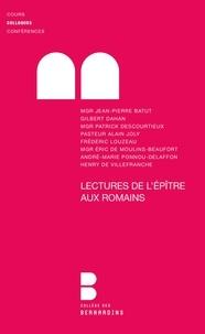 Collectif et Gilbert Dahan - Lectures de l'Epître aux Romains - Colloque de la faculté Notre-Dame, 27 et 28 mars 2009.