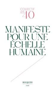 """Collectif """"les 40"""" - Manifeste pour une échelle humaine."""