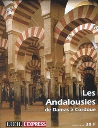 Collectif - Les Andalousies de Damas à Cordoue.