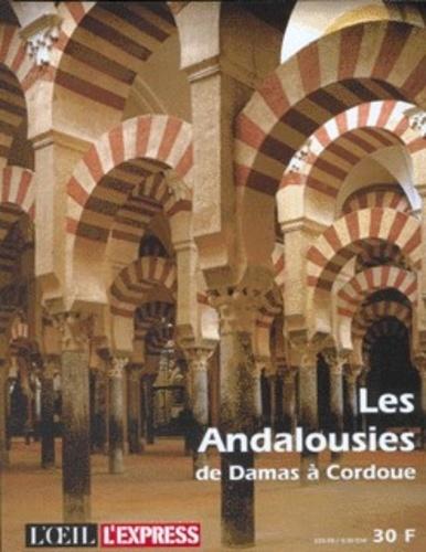 Collectif - Les Andalousies de Damas à Cordoue.