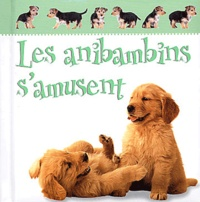 Collectif - Les anibambins s'amusent.