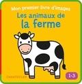 Collectif - Les animaux de la ferme (1-3 a.) Mon premier livre d'images -.