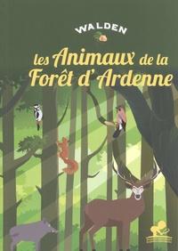 Collectif - Les animaux de la fôret d'Ardenne.
