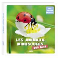 Collectif - Les animaux minuscules des airs.
