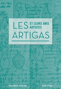 Collectif - Les Artigas et leurs amis artistes.