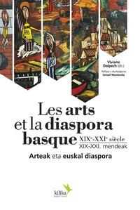 Collectif - Les arts et la diaspora basque - XIXe et XXIe siècle.