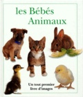 Collectif - Les bébés animaux.