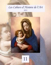 Collectif - Les Cahiers d'Histoire de l'Art n°11.