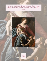 Collectif - Les Cahiers d'Histoire de l'Art n°16.