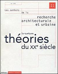 Checkpointfrance.fr Les cahiers de la recherche architecturale et urbaine N° 11 Mai 2002 : Sur quelques théories du XXème siècle Image