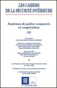 Collectif - Les cahiers de la sécurité intérieure N° 14 août-octobre 1993 : Systèmes de police comparés et coopération. - Tome 2.