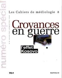 Collectif - Les cahiers de médiologie N° 8 2ème semestre 1999 : Croyances en guerre.
