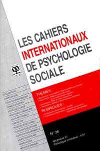 Deedr.fr LES CAHIERS INTERNATIONAUX DE PSYCHOLOGIE SOCIALE NUMERO 36 DECEMBRE 1997 Image
