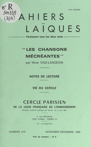 Collectif et  Vige-Langevin - Les chansons mécréantes - Notes de lecture. Vie du cercle.