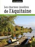 Collectif - Les charmes insolites de l'Aquitaine.