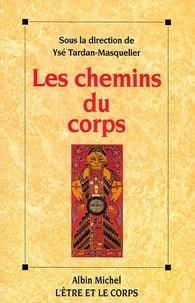 Collectif et  Collectif - Les Chemins du corps - Assises nationales du yoga (Aix-les-Bains 1995).