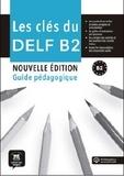 Collectif - Les clés du nouveau DELF B2 - Guide du professeur + mp3.