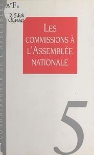 Collectif - Les commissions à l'Assemblée nationale.