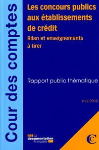 Collectif - Les concours publics aux établissements de crédit - Bilan et enseignements - Bilan et enseignements a tirer.