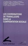 Collectif - Les coordinations de travailleurs dans la confrontation sociale.