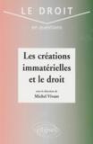Collectif et Michel Vivant - Les créations immatérielles et le droit.