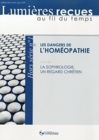 Collectif - Les dangers de l'homéopathie - Suivi de La sophrologie, un regard chrétien.