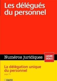 Collectif - Les délégués du personnel - La délégation unique du personnel. Juillet 2010..