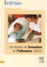 Collectif - Les dossiers de formation de l'infirmière 2001.