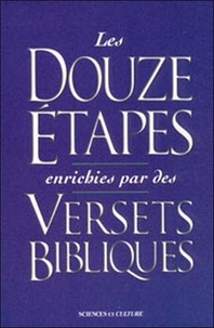 Les Douze étapes enrichies par des versets bibliques - Une fusion de la sagesse pratique des Douze étapes avec les vérités spirituelles de la Bible.pdf