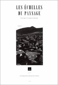 Collectif - Les échelles du paysage - Paysages et espaces urbains, [actes du séminaire tenu à Rennes les 21 et 22 janvier 1993.