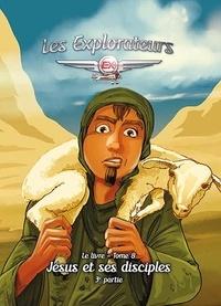 Collectif - Les Explorateurs, Tome 8, Jésus et ses disciples (3e partie).