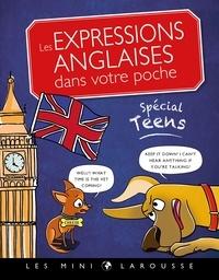 Collectif - Les expressions anglaises dans votre poche, spécial teens.